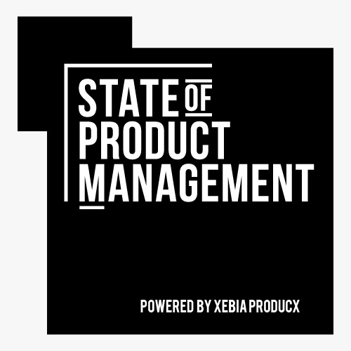 State of Product Management - Powered by Xebia Producx