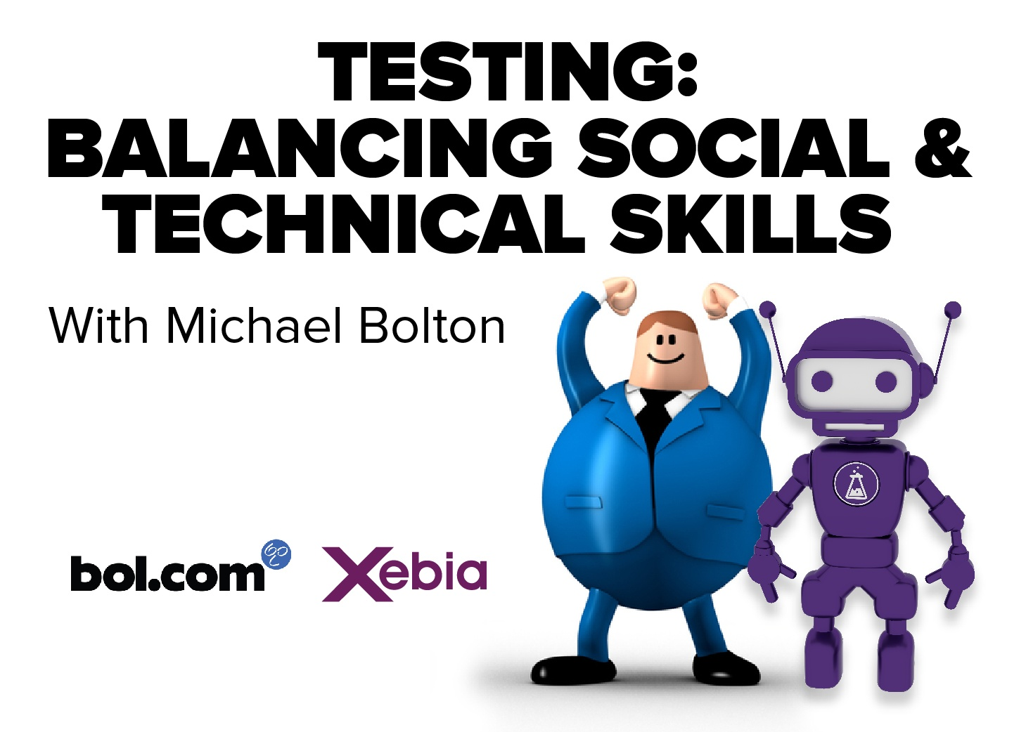 Meetup with Xebia, bol.com and Michael Bolton