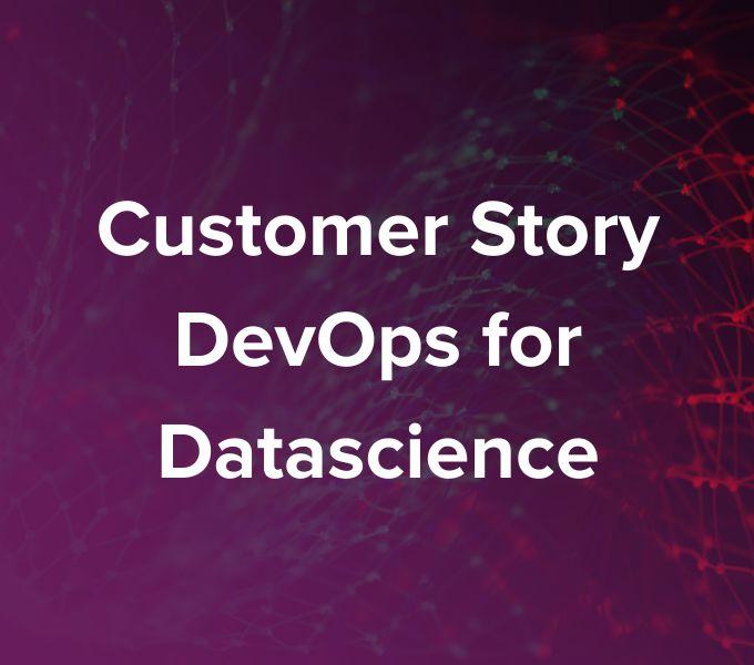 Customer Story DevOps for datascience-Medium-Quality