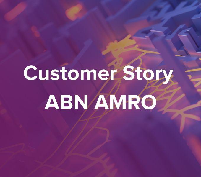 Customer story ABN AMRO-Medium-Quality (1)
